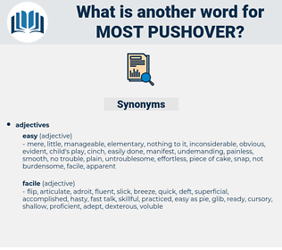 most pushover, synonym most pushover, another word for most pushover, words like most pushover, thesaurus most pushover