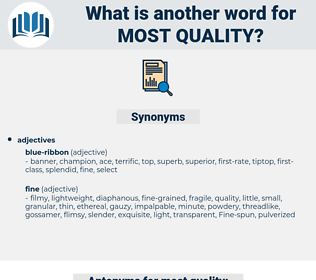most quality, synonym most quality, another word for most quality, words like most quality, thesaurus most quality