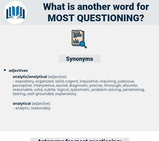 most questioning, synonym most questioning, another word for most questioning, words like most questioning, thesaurus most questioning