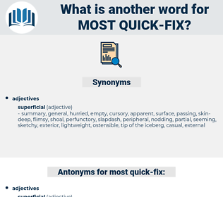 most quick-fix, synonym most quick-fix, another word for most quick-fix, words like most quick-fix, thesaurus most quick-fix