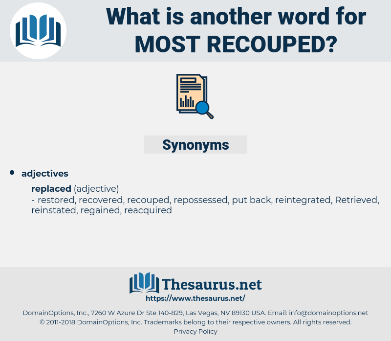 most recouped, synonym most recouped, another word for most recouped, words like most recouped, thesaurus most recouped