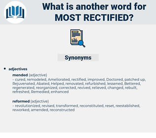 most rectified, synonym most rectified, another word for most rectified, words like most rectified, thesaurus most rectified