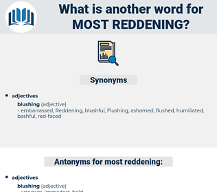 most reddening, synonym most reddening, another word for most reddening, words like most reddening, thesaurus most reddening