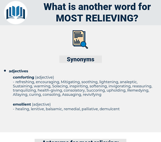 most relieving, synonym most relieving, another word for most relieving, words like most relieving, thesaurus most relieving