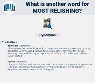 most relishing, synonym most relishing, another word for most relishing, words like most relishing, thesaurus most relishing