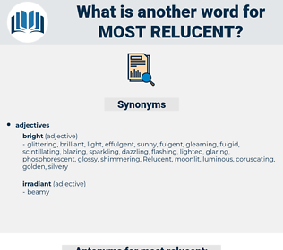 most relucent, synonym most relucent, another word for most relucent, words like most relucent, thesaurus most relucent
