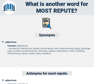 most repute, synonym most repute, another word for most repute, words like most repute, thesaurus most repute