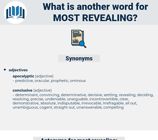 most revealing, synonym most revealing, another word for most revealing, words like most revealing, thesaurus most revealing