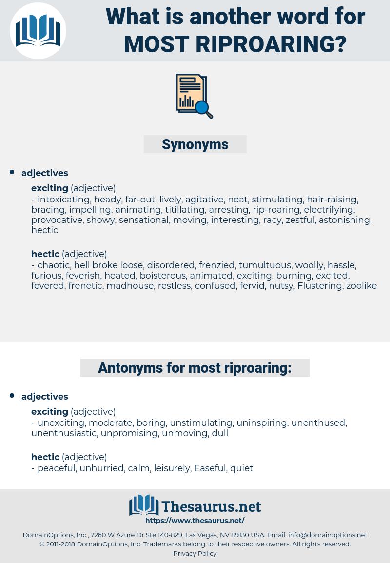 most riproaring, synonym most riproaring, another word for most riproaring, words like most riproaring, thesaurus most riproaring