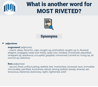 most riveted, synonym most riveted, another word for most riveted, words like most riveted, thesaurus most riveted