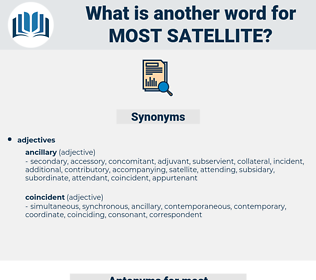 most satellite, synonym most satellite, another word for most satellite, words like most satellite, thesaurus most satellite