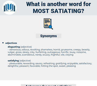 most satiating, synonym most satiating, another word for most satiating, words like most satiating, thesaurus most satiating