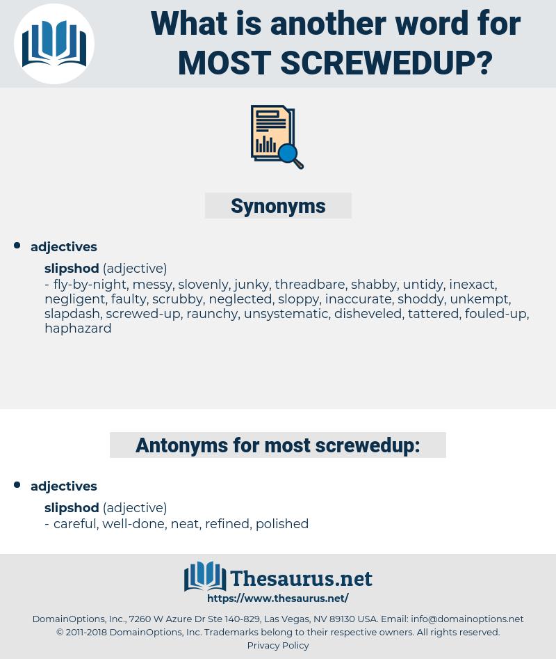 most screwedup, synonym most screwedup, another word for most screwedup, words like most screwedup, thesaurus most screwedup