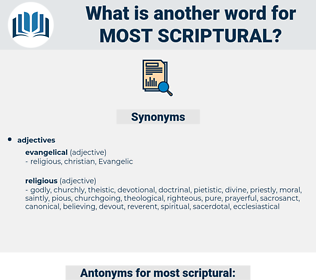 most scriptural, synonym most scriptural, another word for most scriptural, words like most scriptural, thesaurus most scriptural