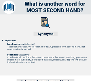 most second hand, synonym most second hand, another word for most second hand, words like most second hand, thesaurus most second hand
