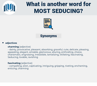 most seducing, synonym most seducing, another word for most seducing, words like most seducing, thesaurus most seducing