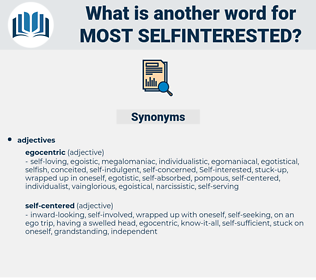 most selfinterested, synonym most selfinterested, another word for most selfinterested, words like most selfinterested, thesaurus most selfinterested