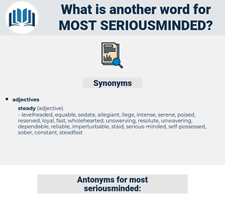 most seriousminded, synonym most seriousminded, another word for most seriousminded, words like most seriousminded, thesaurus most seriousminded