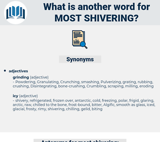 most shivering, synonym most shivering, another word for most shivering, words like most shivering, thesaurus most shivering
