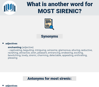 most sirenic, synonym most sirenic, another word for most sirenic, words like most sirenic, thesaurus most sirenic