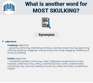 most skulking, synonym most skulking, another word for most skulking, words like most skulking, thesaurus most skulking