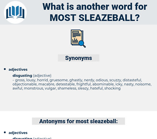 most sleazeball, synonym most sleazeball, another word for most sleazeball, words like most sleazeball, thesaurus most sleazeball