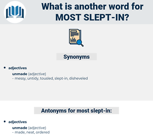 most slept in, synonym most slept in, another word for most slept in, words like most slept in, thesaurus most slept in