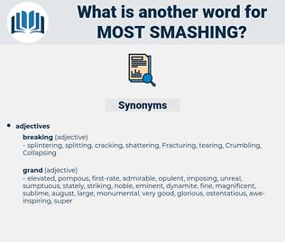 most smashing, synonym most smashing, another word for most smashing, words like most smashing, thesaurus most smashing