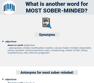most sober minded, synonym most sober minded, another word for most sober minded, words like most sober minded, thesaurus most sober minded