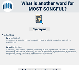 most songful, synonym most songful, another word for most songful, words like most songful, thesaurus most songful