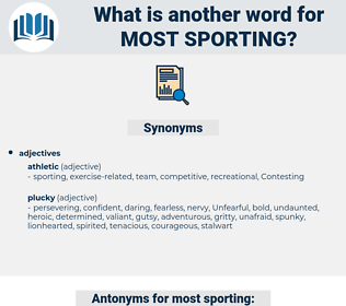 most sporting, synonym most sporting, another word for most sporting, words like most sporting, thesaurus most sporting
