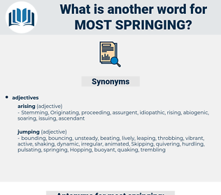 most springing, synonym most springing, another word for most springing, words like most springing, thesaurus most springing