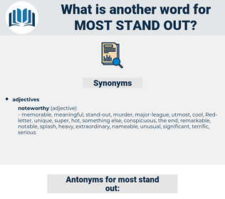 most stand out, synonym most stand out, another word for most stand out, words like most stand out, thesaurus most stand out