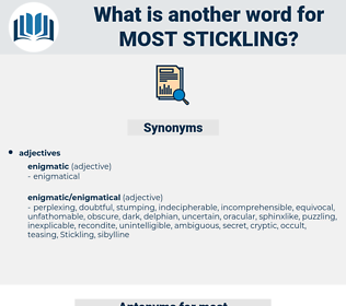 most stickling, synonym most stickling, another word for most stickling, words like most stickling, thesaurus most stickling