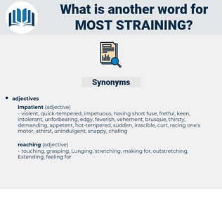 most straining, synonym most straining, another word for most straining, words like most straining, thesaurus most straining