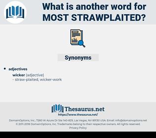 most strawplaited, synonym most strawplaited, another word for most strawplaited, words like most strawplaited, thesaurus most strawplaited