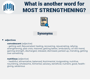 most strengthening, synonym most strengthening, another word for most strengthening, words like most strengthening, thesaurus most strengthening