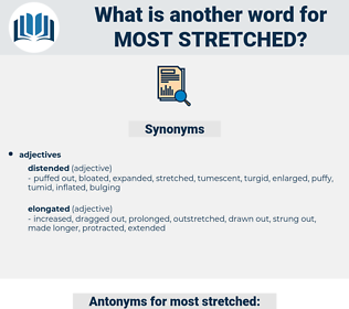 most stretched, synonym most stretched, another word for most stretched, words like most stretched, thesaurus most stretched