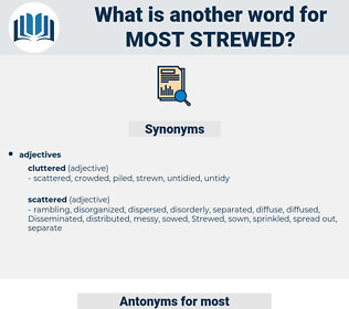 most strewed, synonym most strewed, another word for most strewed, words like most strewed, thesaurus most strewed