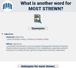 most strewn, synonym most strewn, another word for most strewn, words like most strewn, thesaurus most strewn
