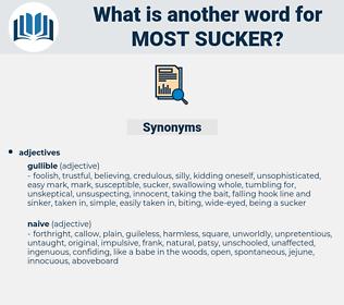 most sucker, synonym most sucker, another word for most sucker, words like most sucker, thesaurus most sucker
