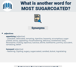 most sugarcoated, synonym most sugarcoated, another word for most sugarcoated, words like most sugarcoated, thesaurus most sugarcoated