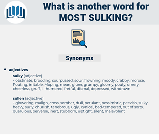most sulking, synonym most sulking, another word for most sulking, words like most sulking, thesaurus most sulking