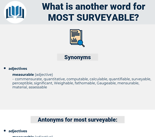 most surveyable, synonym most surveyable, another word for most surveyable, words like most surveyable, thesaurus most surveyable