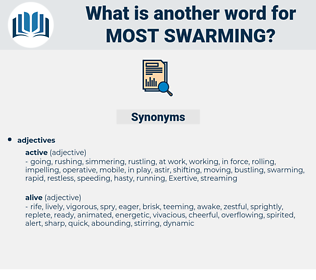 most swarming, synonym most swarming, another word for most swarming, words like most swarming, thesaurus most swarming