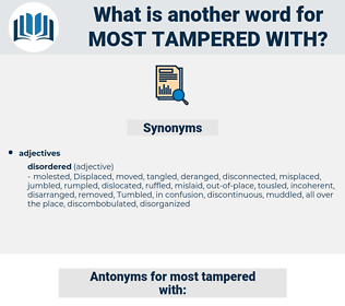 most tampered with, synonym most tampered with, another word for most tampered with, words like most tampered with, thesaurus most tampered with