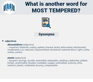 most tempered, synonym most tempered, another word for most tempered, words like most tempered, thesaurus most tempered