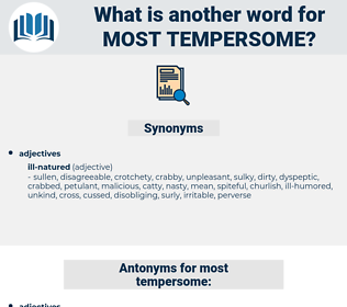 most tempersome, synonym most tempersome, another word for most tempersome, words like most tempersome, thesaurus most tempersome