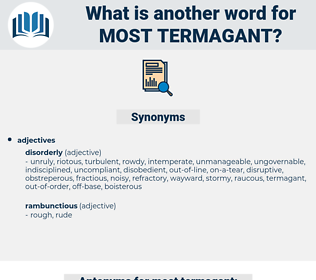 most termagant, synonym most termagant, another word for most termagant, words like most termagant, thesaurus most termagant
