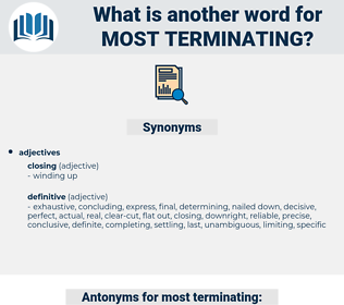 most terminating, synonym most terminating, another word for most terminating, words like most terminating, thesaurus most terminating